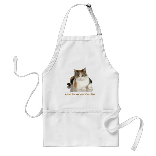 Calico Cat: Annoy Me At Your Own Risk Adult Apron