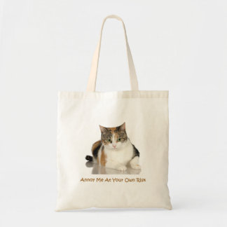 Calico Cat: Annoy Me At Your Own Risk Budget Tote Bag