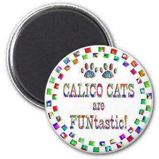 Calico Cats are FUNtastic Magnet