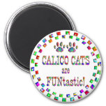 Calico Cats are FUNtastic Refrigerator Magnet