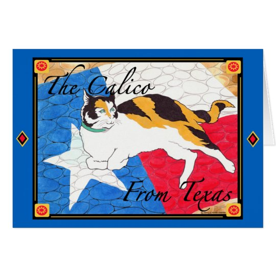 """""""Calico From Texas"""" Greeting Card"""