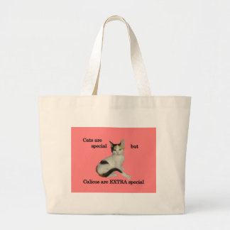 Calicos Are Special Large Tote Bag
