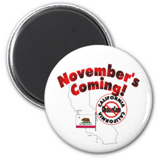 California Anti ObamaCare – November's Coming! 2 Inch Round Magnet