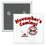 California Anti ObamaCare – November's Coming! Pinback Buttons
