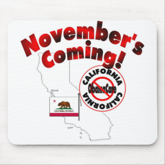 California Anti ObamaCare – November's Coming! Mouse Pad