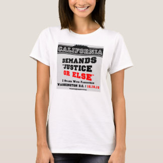 California Demands Justice or Else T-Shirt