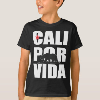 California For Life! (CaliPorVida) T-Shirt