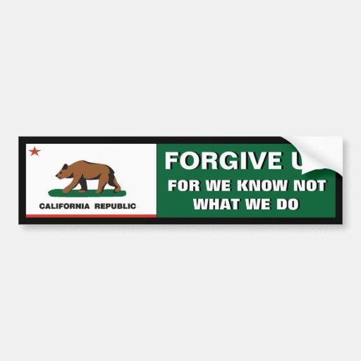 California: Forgive Us Car Bumper Sticker