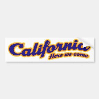 California - Here we come Bumper Sticker