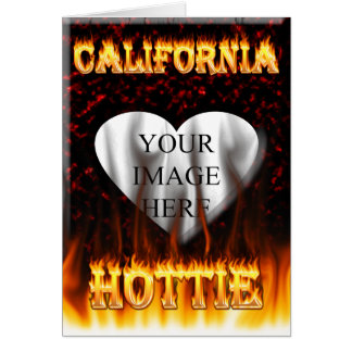 California hottie fire and flames design. card