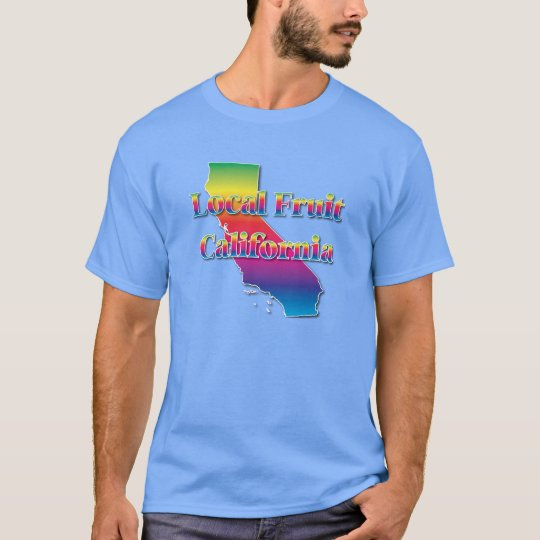 CALIFORNIA LOCAL FRUIT T-Shirt