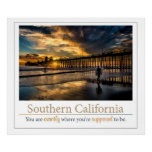 California meridional - usted está exactamente… poster