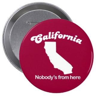 California - Nobodys from here T-shirt Pin