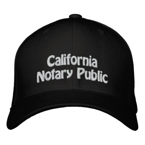 California Notary Public Embroidered Baseball Cap - Available in Many Color and Style Options