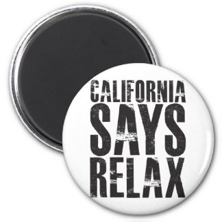 California Says Relax Magnet