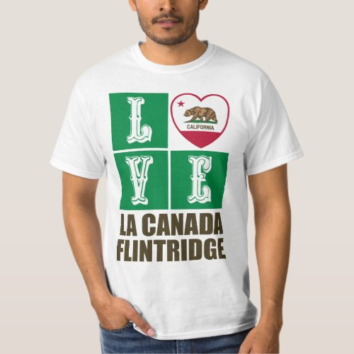 California State Flag Heart Love La Canada Flintridge T-Shirt