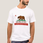 california-state-flag, LET' S MESS WITH TEXAS !!! T-Shirt