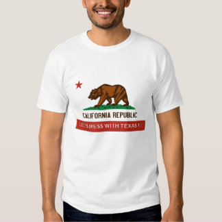 california-state-flag, LET' S MESS WITH TEXAS !!! Tee Shirts