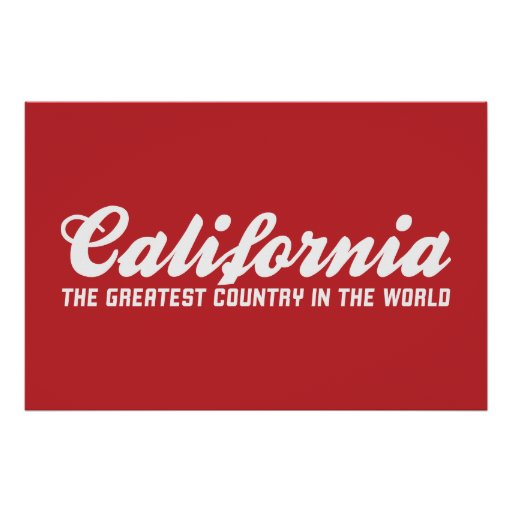california the greatest country in the world poster