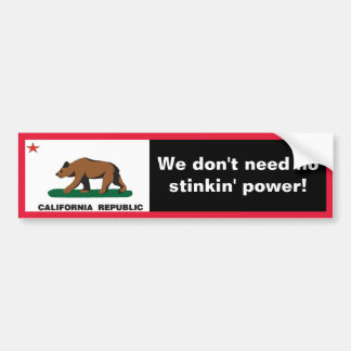 California: Who Needs Electricity? Bumper Sticker