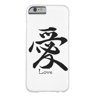 Caligrafía china japonesa del AMOR del símbolo del Funda Para iPhone 6 Barely There