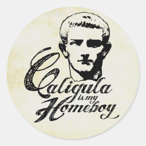 Caligula es mi Homeboy Pegatina Redonda