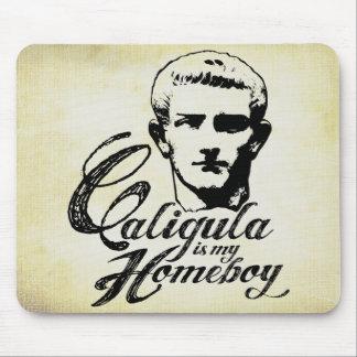 Caligula es mi Homeboy Tapete De Ratón