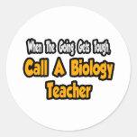 Call a Biology Teacher Round Sticker