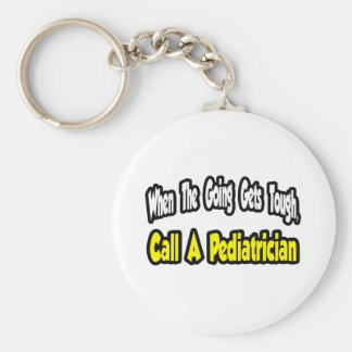 Call a Pediatrician Keychain