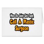 Call a Plastic Surgeon Greeting Card