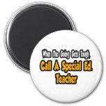 Call a Special Ed. Teacher Fridge Magnet
