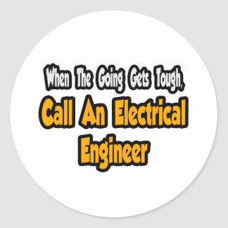 Call an Electrical Engineer Classic Round Sticker