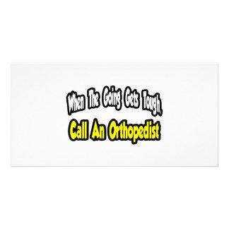 Call an Orthopedist Photo Greeting Card
