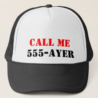 Call ME 555-Ayer Trucker Hat