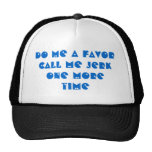 call me a jerk hat