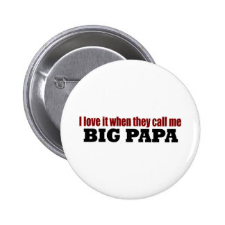 Call Me Big Papa Button
