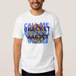 Call Me Bracket Master T Shirt
