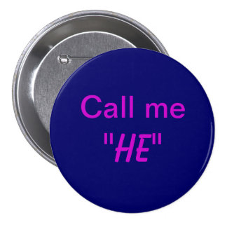Call Me He 3 Inch Round Button