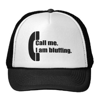 Call Me I am Bluffing Hats
