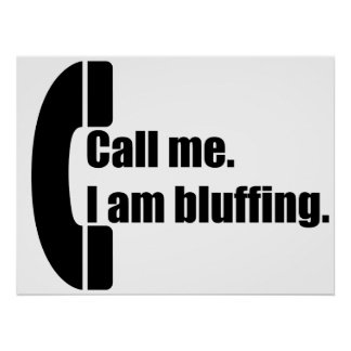 Call Me.  I am Bluffing. Poster