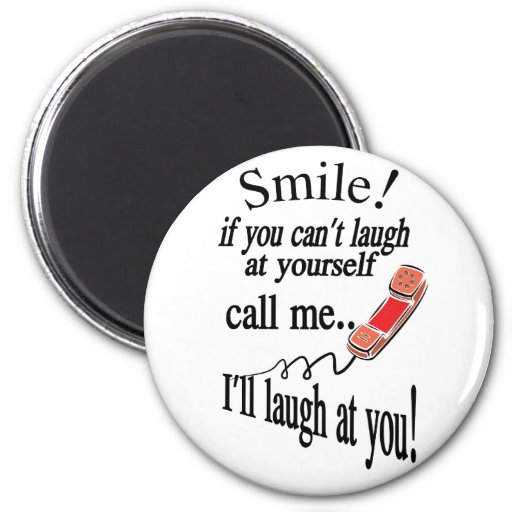 Call Me, I'll Laugh At You. Cynical and Very Funny Magnets