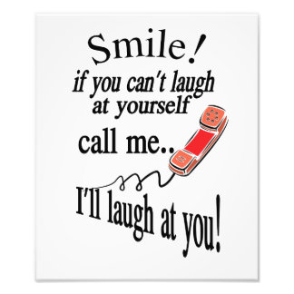 Call Me, I'll Laugh At You. Cynical and Very Funny Photo Print