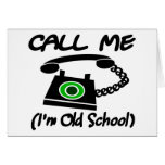 Call Me, I'm Old School With Retro Telephone Greeting Cards