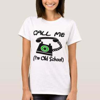Call Me, I'm Old School With Retro Telephone T-Shirt