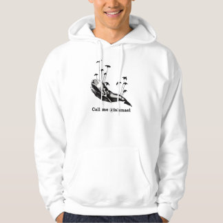 Call me @ishmael Hooded Sweatshirt