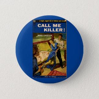 Call Me Killer pulp fiction cover Pinback Button