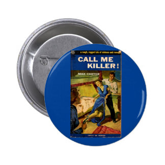Call Me Killer pulp fiction cover Pinback Button