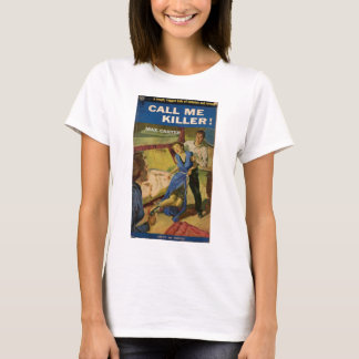 Call Me Killer pulp fiction cover T-Shirt