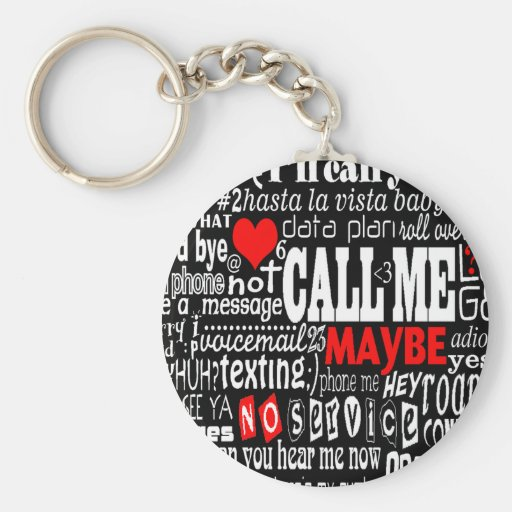 Call Me... Maybe (Dark Colors) Key Chains