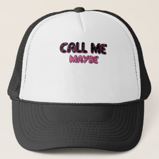 CALL ME MAYBE.png Trucker Hat